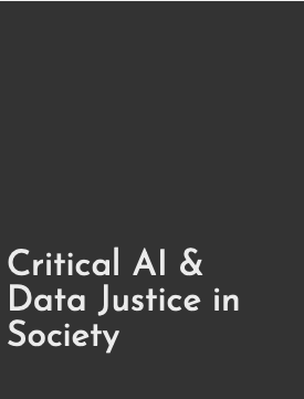 Critical AI and Data Justice in Society
