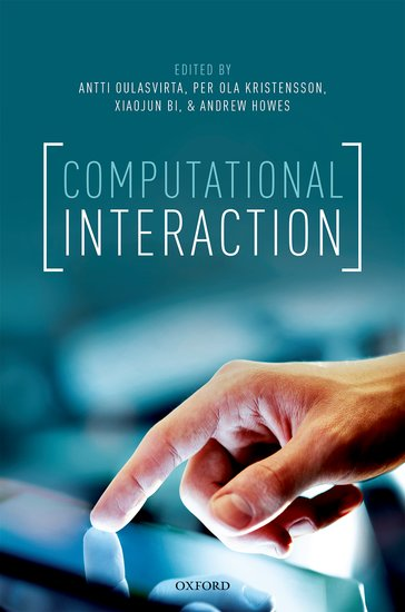 Computational Interaction, oxford university press 2018